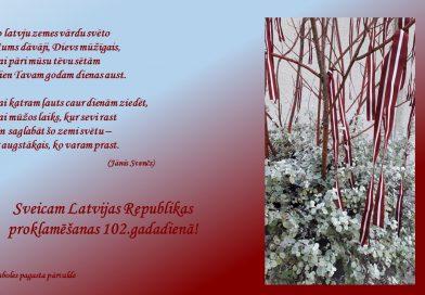 Sveicam Latvijas Republikas proklamēšanas 102.gadadienā!